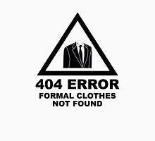404 Error Formal Clothes Not Found Unisex T-Shirt