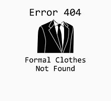 Error 404 Formal Clothes Not Found Unisex T-Shirt