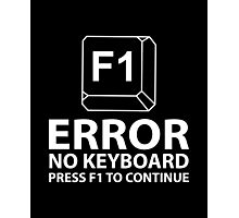 Error No Keyboard Press F1 To Continue Photographic Print