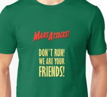 Mars Attacks - Don't run! Unisex T-Shirt