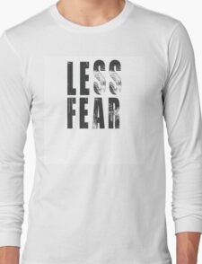 LESS FEAR Long Sleeve T-Shirt