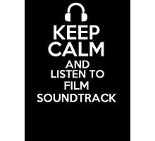 Keep calm and listen to Film soundtrack Photographic Print