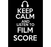 Keep calm and listen to Film score Photographic Print