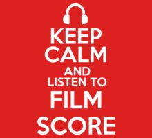 Keep calm and listen to Film score T-Shirt