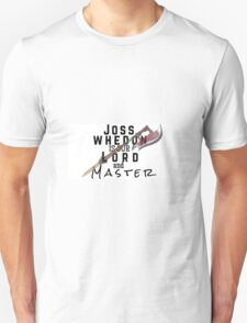 Joss Whedon Is Our Lord And Masters T-Shirt