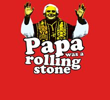 Papa was a rolling stone Unisex T-Shirt
