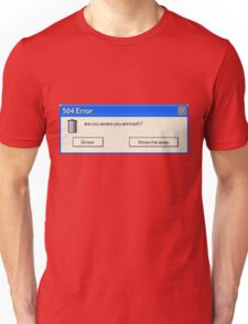 504 Error... Unisex T-Shirt