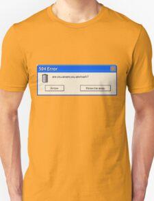 504 Error... T-Shirt