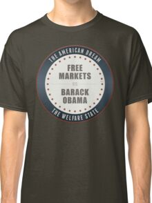 Free Markets Versus Obama Classic T-Shirt