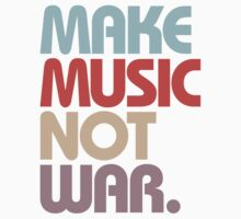 Make Music Not War (Vintage) by DropBass