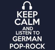 Keep calm and listen to German Pop-Rock Kids Clothes