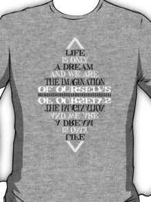 Life is only a dream -Bill hicks T-Shirt