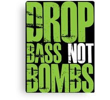 Drop Bass Not Bombs (Neon Green) Canvas Print