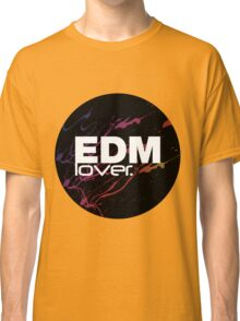 EDM (Electronic Dance Music) Lover. Classic T-Shirt