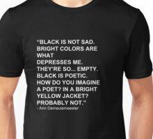 """Black is not sad."" Unisex T-Shirt"