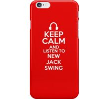 Keep calm and listen to New jack swing iPhone Case/Skin