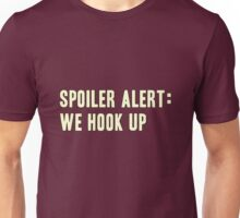 Spoiler Alert: We Hook Up (light lettering) Unisex T-Shirt