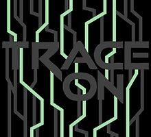 TRACE ON (black background) by zrmcqueen