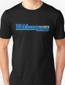 Here It Is, Your Moment of Zen T-Shirt