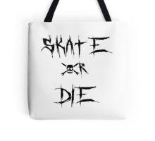 Teenage Bottlerocket - Skate or Die Tote Bag