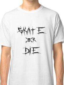 Teenage Bottlerocket - Skate or Die Classic T-Shirt