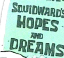 Here Lies Squid's Hopes and Dreams Sticker