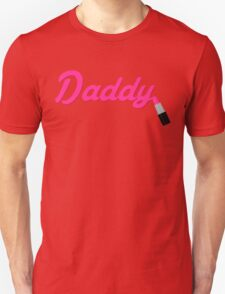 Daddy Lipstick  Unisex T-Shirt