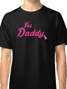 Yes Daddy Lipstick Classic T-Shirt