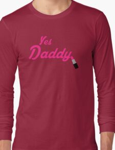 Yes Daddy Lipstick Long Sleeve T-Shirt