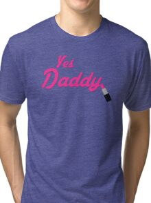 Yes Daddy Lipstick Tri-blend T-Shirt