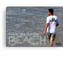 Take Me To The Beach...BillaBong! Canvas Print