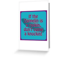 Rockin Zeppelin Greeting Card