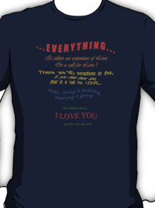Everything IS Love * T-Shirt