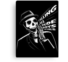 Calling all rude boys and girls Canvas Print