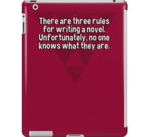 There are three rules for writing a novel. Unfortunately' no one knows what they are. iPad Case/Skin