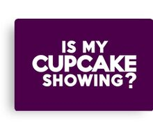 Is my cupcake showing? Canvas Print