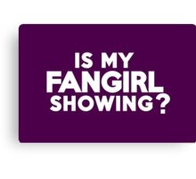Is my fangirl showing? Canvas Print