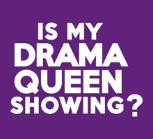 Is my drama queen showing? by onebaretree