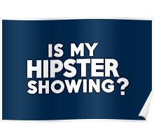 Is my hipster showing? Poster
