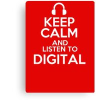 Keep calm and listen to Digital Canvas Print