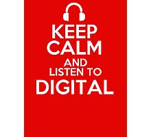 Keep calm and listen to Digital Photographic Print