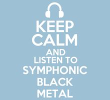 Keep calm and listen to Symphonic black metal Kids Clothes
