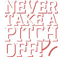 Never Take A Pitch Off Photographic Print