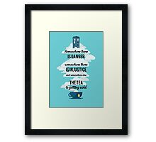 Doctor Who Somewhere tea is getting cold Framed Print