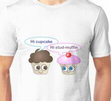 Hi cupcake, hi stud-muffin Unisex T-Shirt