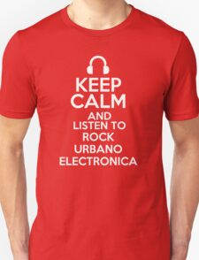 Keep calm and listen to Rock urbano Electronica T-Shirt