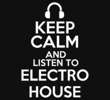 Keep calm and listen to Electro house Kids Clothes