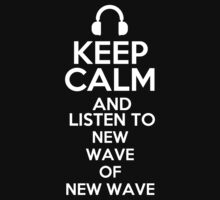 Keep calm and listen to New wave of new wave Kids Clothes