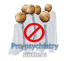Pro-psychiatry nutters Photographic Print
