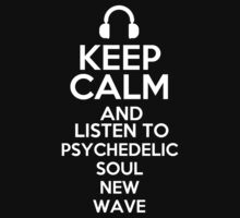 Keep calm and listen to Psychedelic soul New Wave Kids Clothes